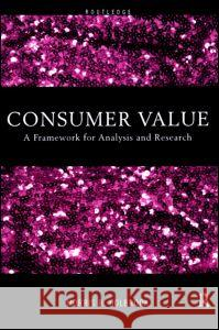 Consumer Value : A Framework for Analysis and Research Morris B. Holbrook 9780415191937