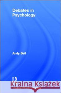 Debates in Psychology Andy Bell 9780415192682