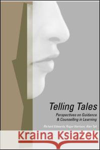 Telling Tales : Perspectives on Guidance and Counselling in Learning Alan Tait Roger Harrison Richard Edwards 9780415194433