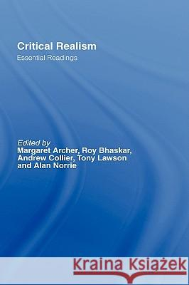Critical Realism Margaret S. Archer Tony Lawson Andrew Collier 9780415196314 Routledge
