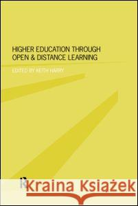 Higher Education Through Open and Distance Learning Keith Harry 9780415197922