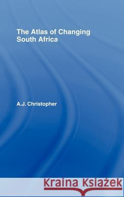 Atlas of Changing South Africa A. J. Christopher 9780415211772