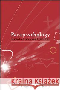 Parapsychology : Research on Exceptional Experiences Jane Henry 9780415213608