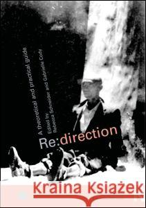 RE: Direction: A Theoretical and Practical Guide Rebecca Schneider Gabrielle H. Cody 9780415213912