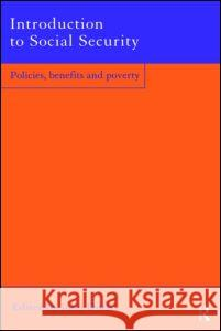 Introduction to Social Security : Policies, Benefits and Poverty John Ditch 9780415214315