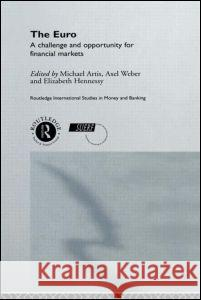 Euro: A Challenge and Opportunity for Financial Markets Michael J. Artis Elizabeth Hennessy 9780415217101