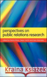 Perspectives on Public Relations Research Danny Moss Gary Warnaby Dejan Vercic 9780415217675