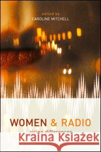 Women and Radio: Airing Differences Caroline Mitchell 9780415220712