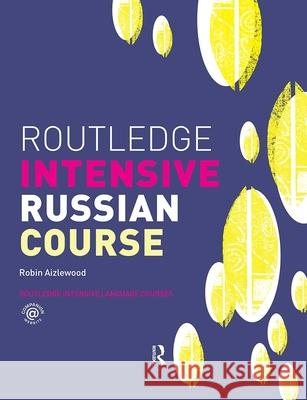 Routledge Intensive Russian Course Robin Aizlewood 9780415223003