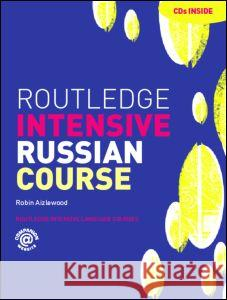 Routledge Intensive Russian Course Robin Aizlewood Robn Aizlewood 9780415223010