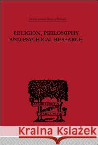 Religion, Philosophy and Psychical Research : Selected Essays Charlie Dunbar Broad 9780415225588