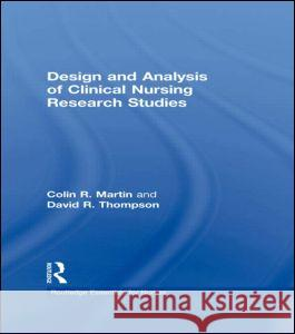 Design and Analysis of Clinical Nursing Research Studies David Thompson Colin Martin 9780415225991
