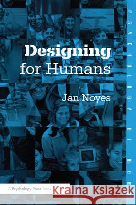 Designing for Humans Jan Noyes 9780415227223