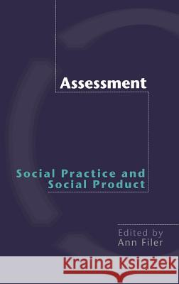Assessment: Social Practice and Social Product Ann Filer 9780415227827