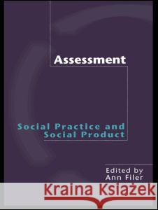 Assessment: Social Practice and Social Product Ann Filer 9780415227834