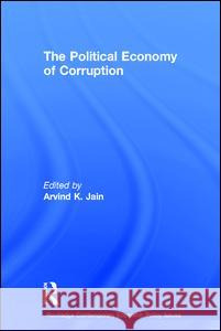 Political Economy and Corruption Arvind K. Jain 9780415234467