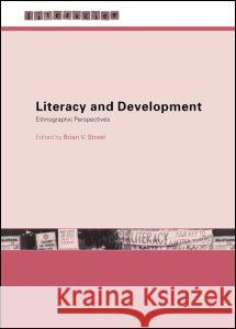Literacy and Development : Ethnographic Perspectives Brian V. Street 9780415234504