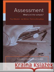 Assessment : What's In It For Schools? David Wray Paul Weedon Jan Winter 9780415235921