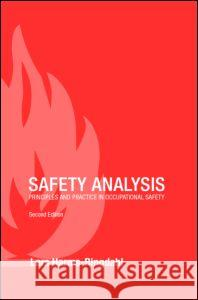 Safety Analysis: Principles and Practice in Occupational Safety Lars Harms-Ringdahl 9780415236553