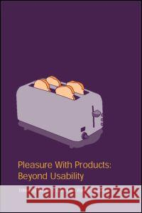 Pleasure with Products: Beyond Usability W. S. Green William S. Green Patrick Jordan 9780415237048