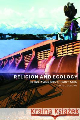 Religion and Ecology in India and Southeast Asia David L. Gosling Ninian Smart 9780415240314