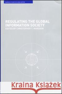Regulating the Global Information Society Christopher T. Marsden 9780415242189