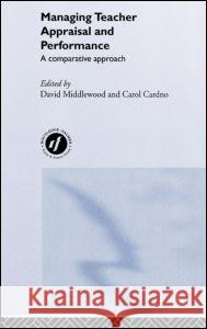 Managing Teacher Appraisal and Performance D. Middlewood David Middlewood Carol E. M. Cardno 9780415242219 Routledge Chapman & Hall