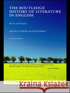 The Routledge History of Literature in English: Britain and Ireland Ronald Carter John McRae 9780415243186