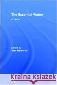Essential Weber: A Reader Max Weber Sam Whimster 9780415244268 Routledge