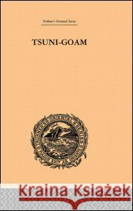 Tsuni-Goam: The Supreme Being of the Khoi-Khoi Theophilus Hahn 9780415244558