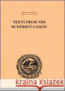 Texts from the Buddhist Canon : Commonly Known as Dhammapada Samuel Beal 9780415244718