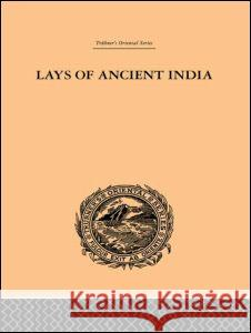 Lays of Ancient India: Trubner's Oriental Series Romesh C. Dutt 9780415245029
