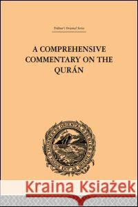 A Comprehensive Commentary on the Quran : Comprising Sale's Translation and Preliminary Discourse: Volume I E. M. Wherry 9780415245272