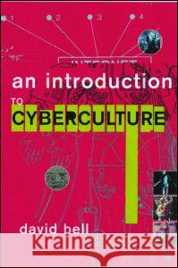An Introduction to Cybercultures David Bell 9780415246583