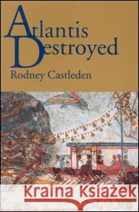 Atlantis Destroyed Rodney Castleden 9780415247597