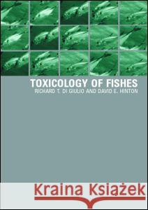 The Toxicology of Fishes Richard T. D Di Giulio D Richard T. D 9780415248686