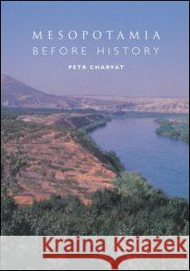 Mesopotamia Before History Petr Charvat Charvt Petr 9780415251044