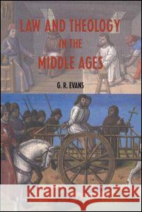 Law and Theology in the Middle Ages G. R. Evans 9780415253284