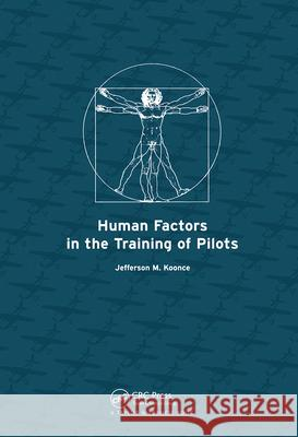 Human Factors in the Training of Pilots Jefferson Koonce Koonce M. Koonce Jefferson M. Koonce 9780415253604