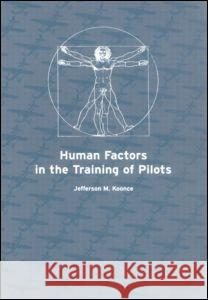 Human Factors in the Training of Pilots Jefferson Koonce Koonce M. Koonce Jefferson M. Koonce 9780415253611