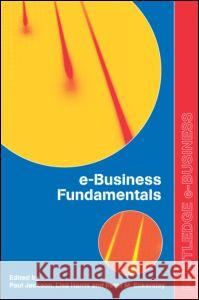 e-Business Fundamentals Paul Jackson Lisa Harris Peter M. Eckersley 9780415255950