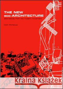 The New Eco-Architecture: Alternatives from the Modern Movement Colin Porteous 9780415256254