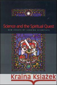 Science and the Spiritual Quest: New Essays by Leading Scientists Clayton Phillip                          W. Mark Richardson Robert John Russell 9780415257671