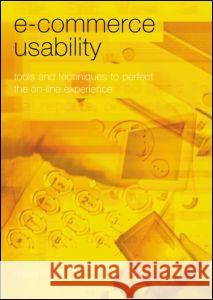 E-Commerce Usability : Tools and Techniques to Perfect the On-Line Experience David Travis 9780415258340