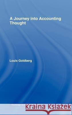 A Journey into Accounting Thought Louis Goldberg Stewart Leech 9780415260213