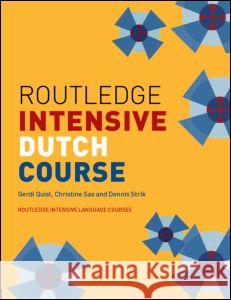 Routledge Intensive Dutch Course Gerdi Quist Christine Sas Dennis Strik 9780415261913