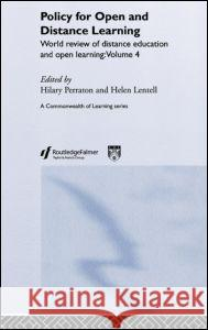 Policy for Open and Distance Learning: World Review of Distance Education and Open Learning Volume 4 Hilary Perraton Helen Lentell 9780415263061