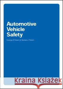 Automotive Vehicle Safety Christopher J. Marsh George Peters Barbara Peters 9780415263337