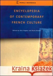 Encyclopedia of Contemporary French Culture Alex Hughes Keith Reader 9780415263542