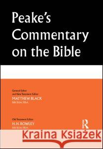 Peake's Commentary on the Bible Arthur S. Peake Matthew Black Harold Henry Rowley 9780415263559
